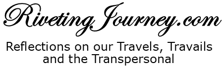 Riveting Journey - Reflections on our Travels, Travails, and the Transpersonal While Full-Time RVing